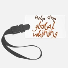 stop global whining Luggage Tag