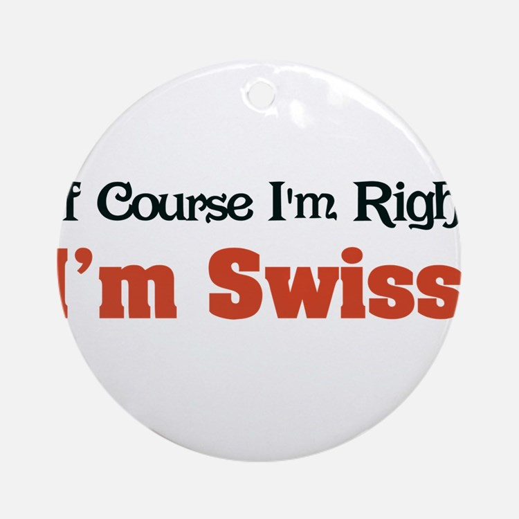 Im Swiss Ornament (Round)