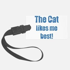 The cat likes me best Luggage Tag