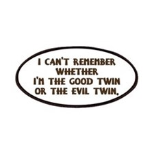 Good Twin or Evil Twin? Patches