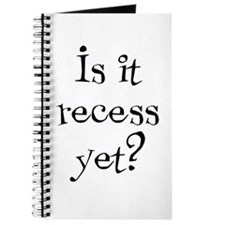Is it recess yet? Journal