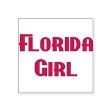"Florida girl Square Sticker 3"" x 3"""