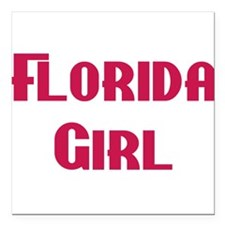 "Florida girl Square Car Magnet 3"" x 3"""