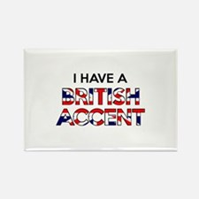 I have a British Accent Rectangle Magnet
