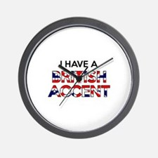 I have a British Accent Wall Clock