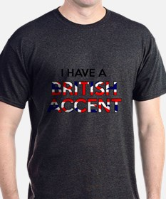 I have a British Accent T-Shirt