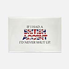 If I Had A British Accent Rectangle Magnet (10 pac