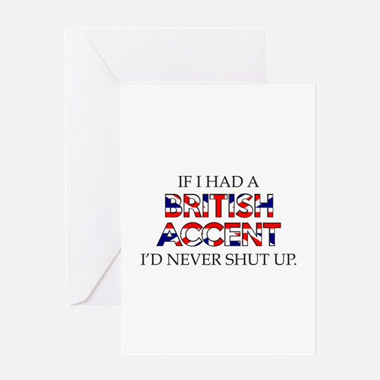If I Had A British Accent Greeting Card