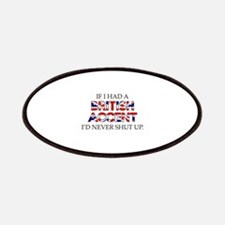 If I Had A British Accent Patches