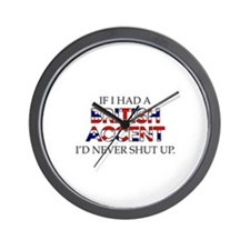 If I Had A British Accent Wall Clock