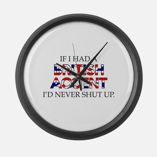 If I Had A British Accent Large Wall Clock