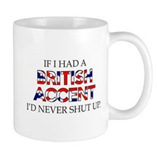 If I Had A British Accent Mug