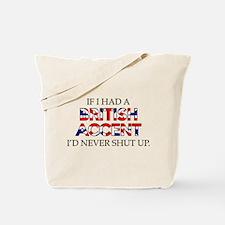 If I Had A British Accent Tote Bag