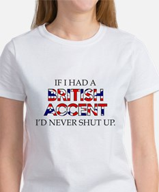If I Had A British Accent Tee