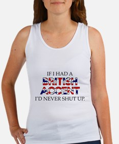 If I Had A British Accent Women's Tank Top