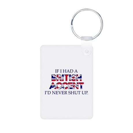 If I Had A British Accent Aluminum Photo Keychain