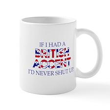 If I Had A British Accent Mug