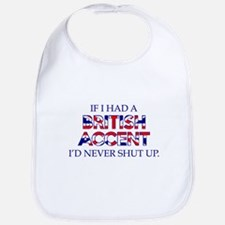 If I Had A British Accent Bib