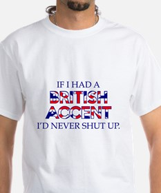 If I Had A British Accent Shirt