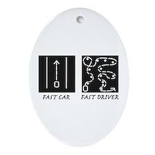 Fast Car Fast Driver Ornament (Oval)