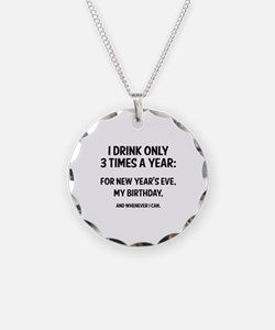 I Drink Only 3 Times A Year Necklace Circle Charm