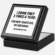 I Drink Only 3 Times A Year Keepsake Box