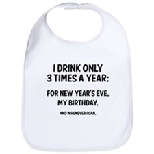I Drink Only 3 Times A Year Bib