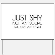Just Shy Yard Sign