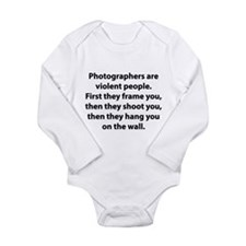 Photographers are violent people. Long Sleeve Infa