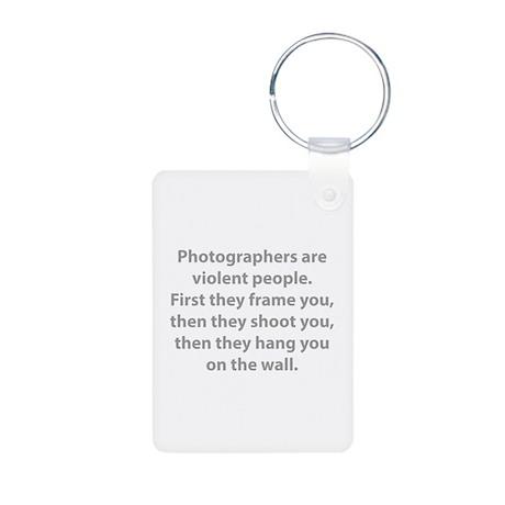 Photographers are violent people. Aluminum Photo K