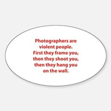 Photographers are violent people. Decal