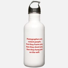 Photographers are violent people. Water Bottle