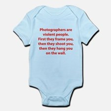 Photographers are violent people. Infant Bodysuit
