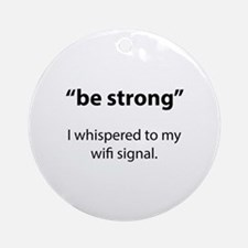 Be Strong Ornament (Round)