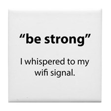 Be Strong Tile Coaster
