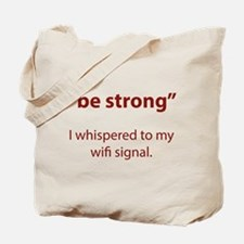 Be Strong Tote Bag