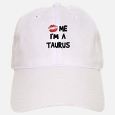 Kiss Me I'm a Taurus Baseball Baseball Cap