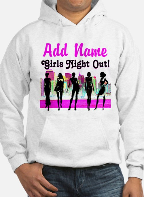 GIRLS NIGHT OUT Hoodie