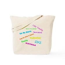 80s Phrases Tote Bag