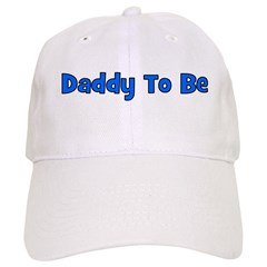 Daddy To Be Baseball Cap