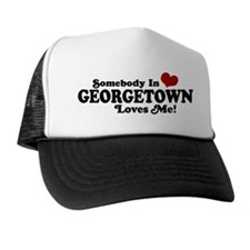 Somebody in Georgetown Loves Me Trucker Hat