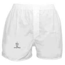 I WILL NOT BE STOPPED Boxer Shorts