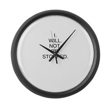 I WILL NOT BE STOPPED Large Wall Clock
