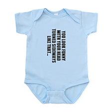 YOU LOOK FUNNY Infant Bodysuit