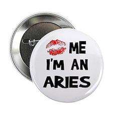 Kiss Me I'm an Aries Button
