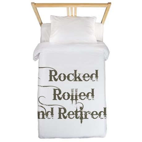 rocked rolled and retired Twin Duvet
