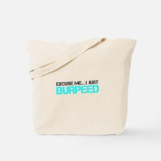 Excuse Me...I Just Burpeed Tote Bag