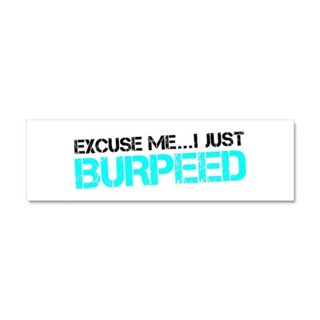 Excuse Me...I Just Burpeed Car Magnet 10 x 3