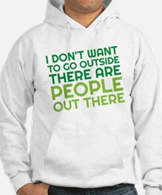 people out there Hoodie