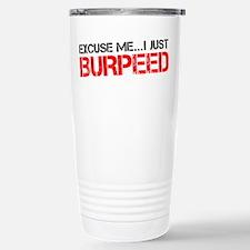 Excuse Me...I Just Burpeed Travel Mug
